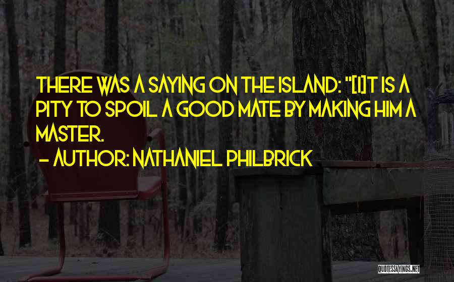 Island Quotes By Nathaniel Philbrick