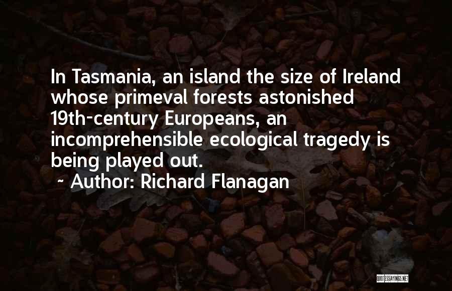Island Quotes By Richard Flanagan
