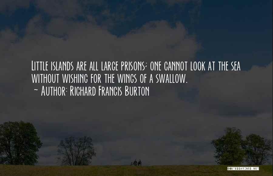 Island Quotes By Richard Francis Burton