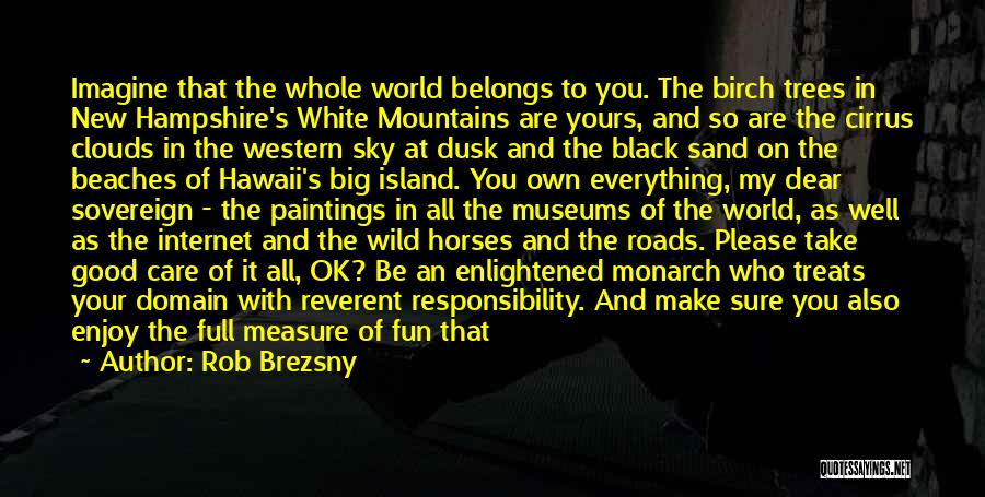 Island Quotes By Rob Brezsny