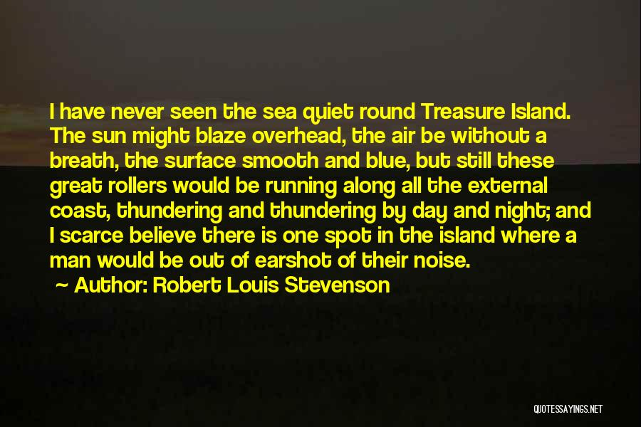 Island Quotes By Robert Louis Stevenson