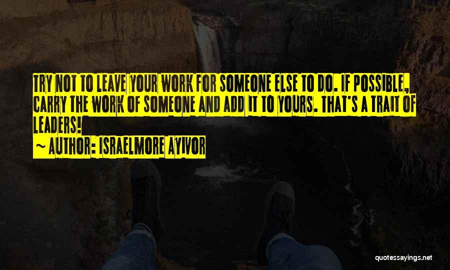 Israelmore Ayivor Quotes 1066483