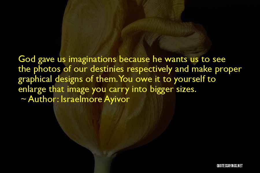 Israelmore Ayivor Quotes 1115113