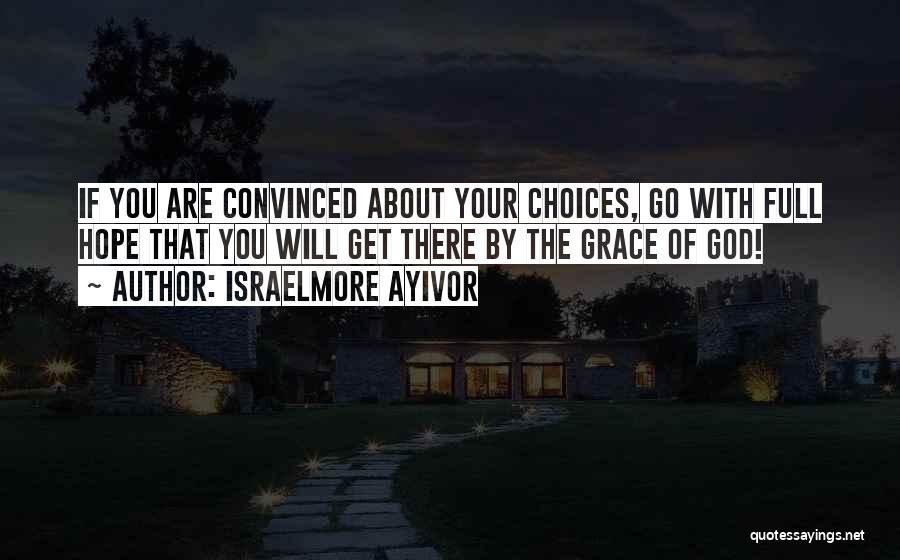 Israelmore Ayivor Quotes 1431932