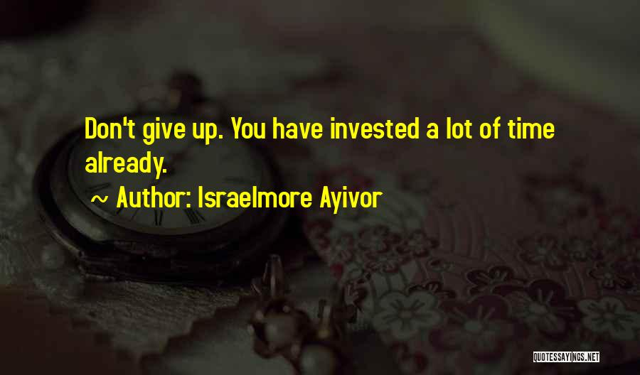 Israelmore Ayivor Quotes 1545291