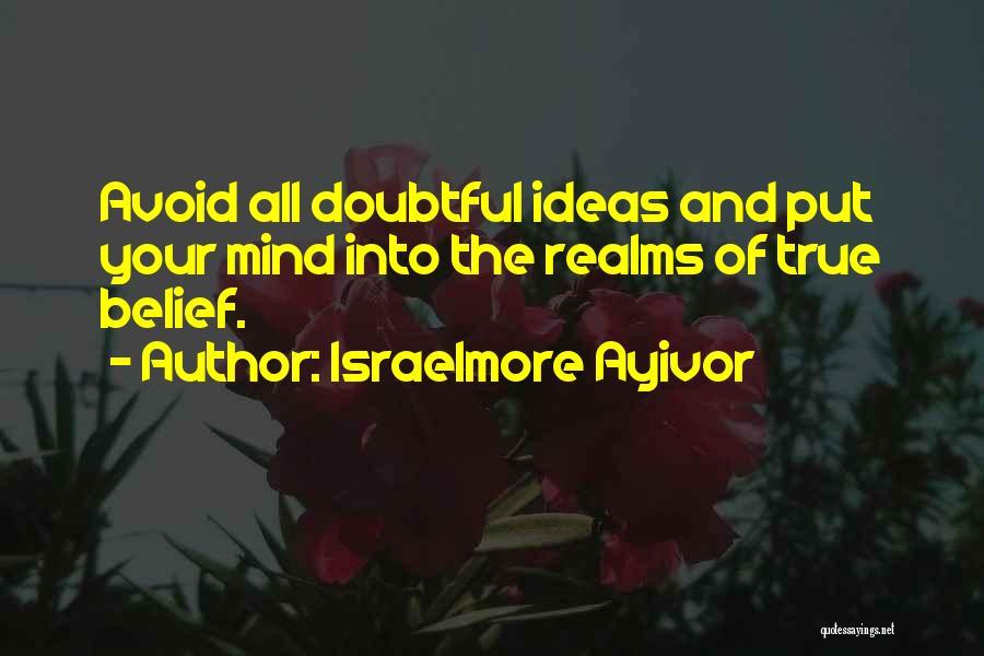 Israelmore Ayivor Quotes 1795587