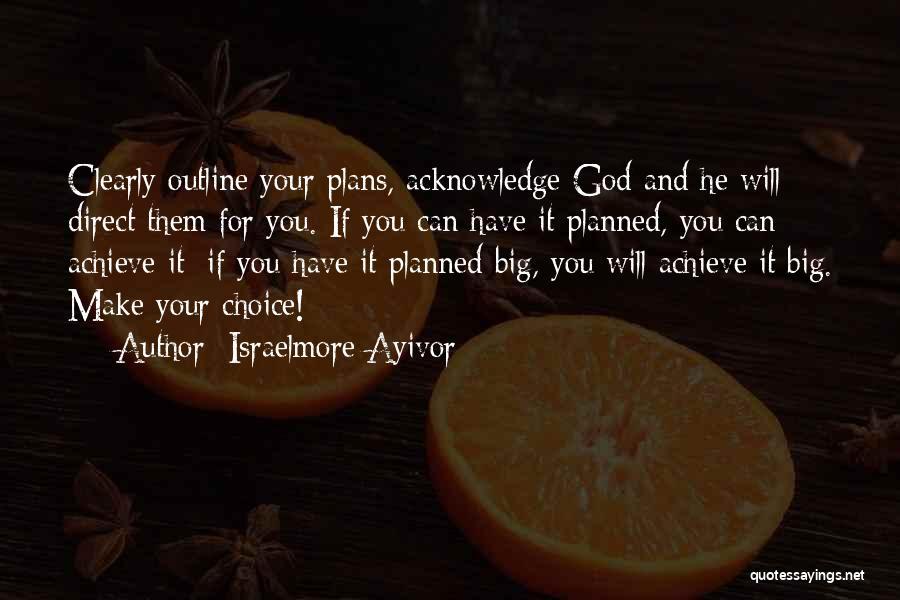 Israelmore Ayivor Quotes 2148936