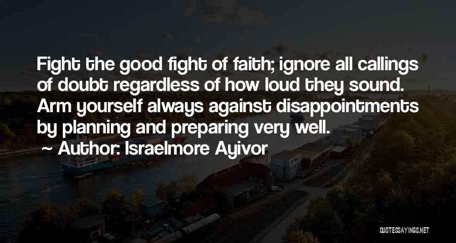 Israelmore Ayivor Quotes 2246120