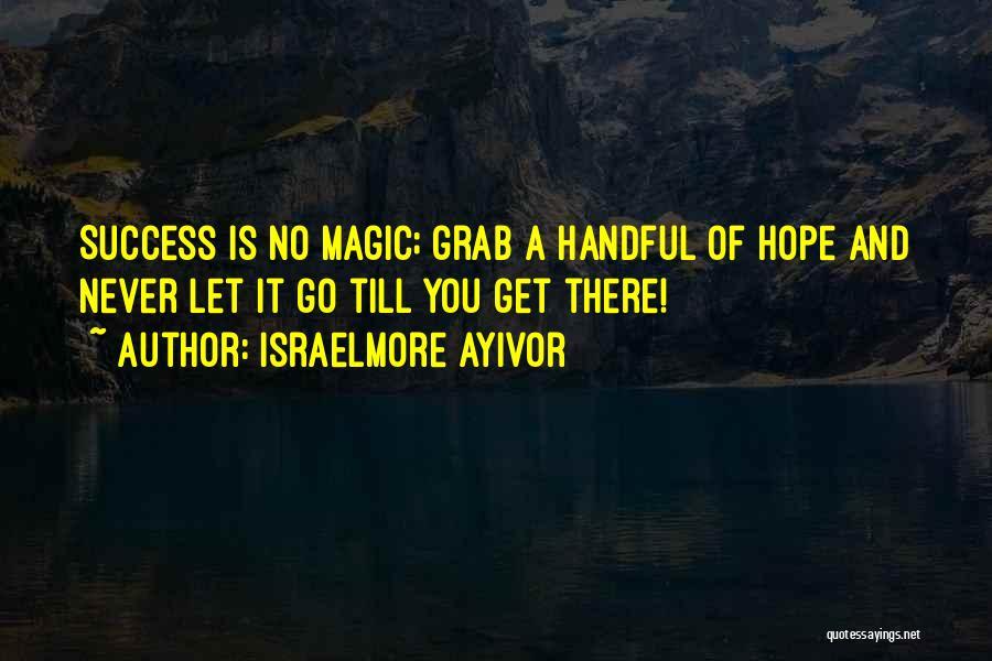 Israelmore Ayivor Quotes 481505
