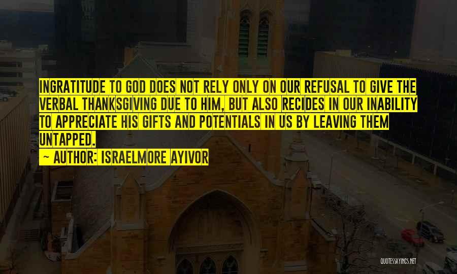 Israelmore Ayivor Quotes 603725