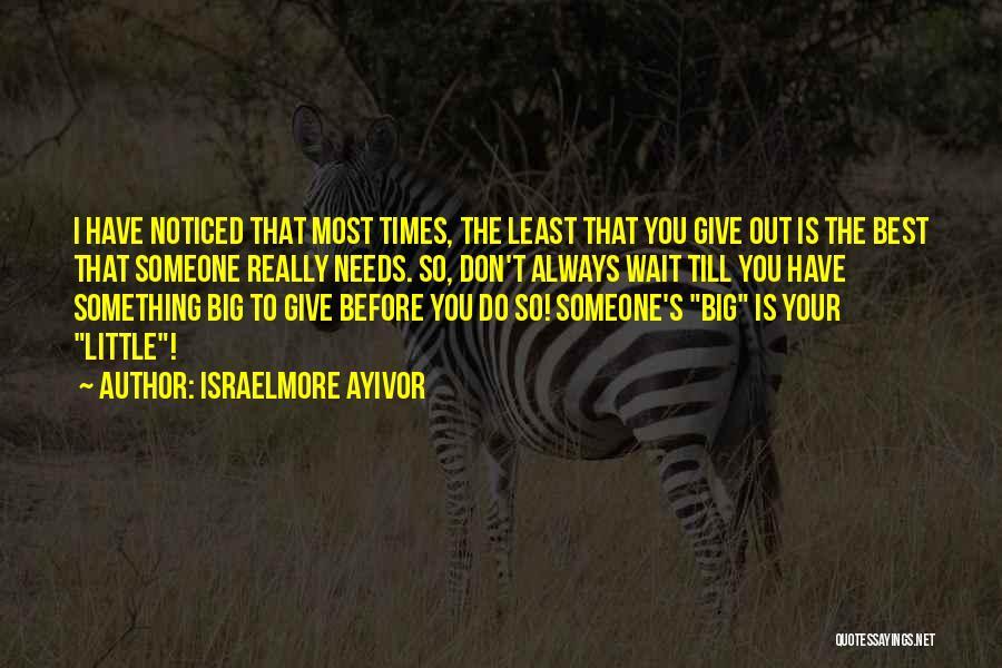 Israelmore Ayivor Quotes 607061