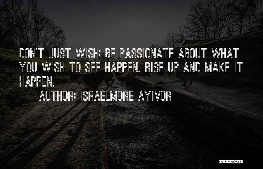 Israelmore Ayivor Quotes 626374