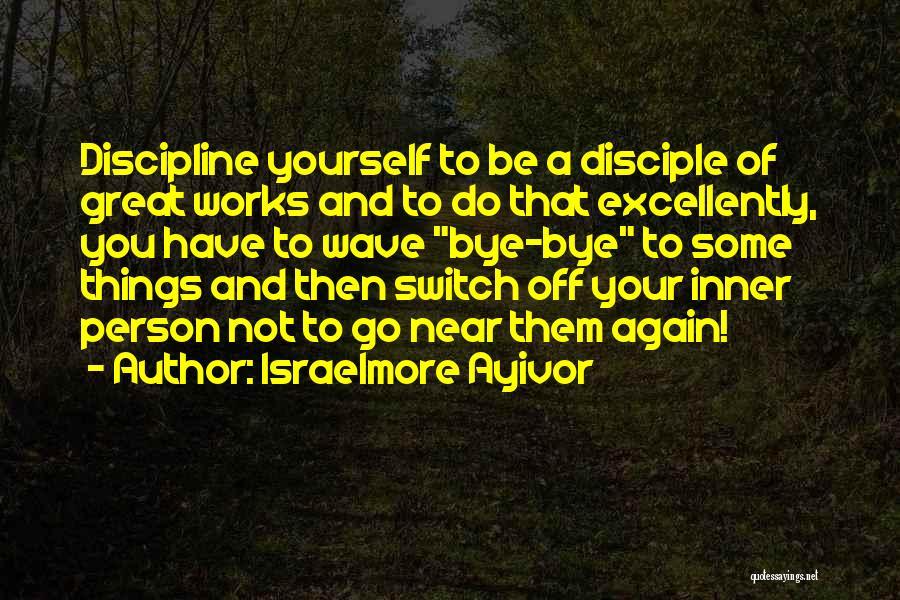 Israelmore Ayivor Quotes 750085