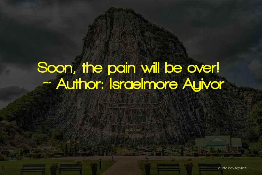 Israelmore Ayivor Quotes 939267