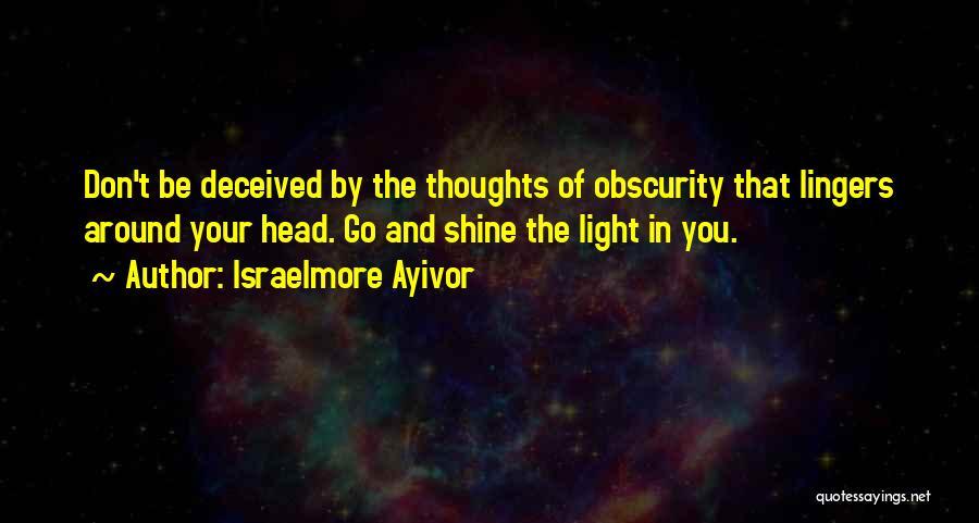 Israelmore Ayivor Quotes 968579