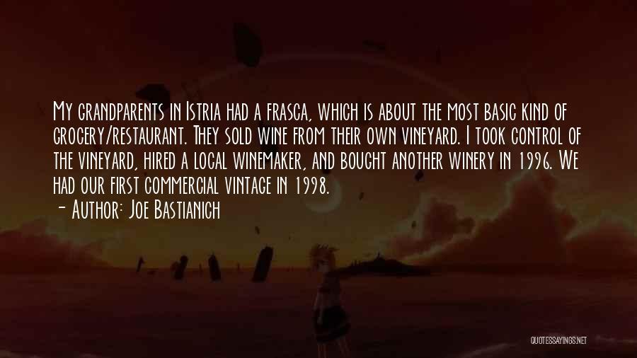Istria Quotes By Joe Bastianich