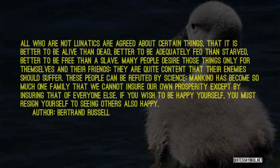 It All About Friendship Quotes By Bertrand Russell