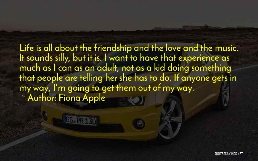 It All About Friendship Quotes By Fiona Apple