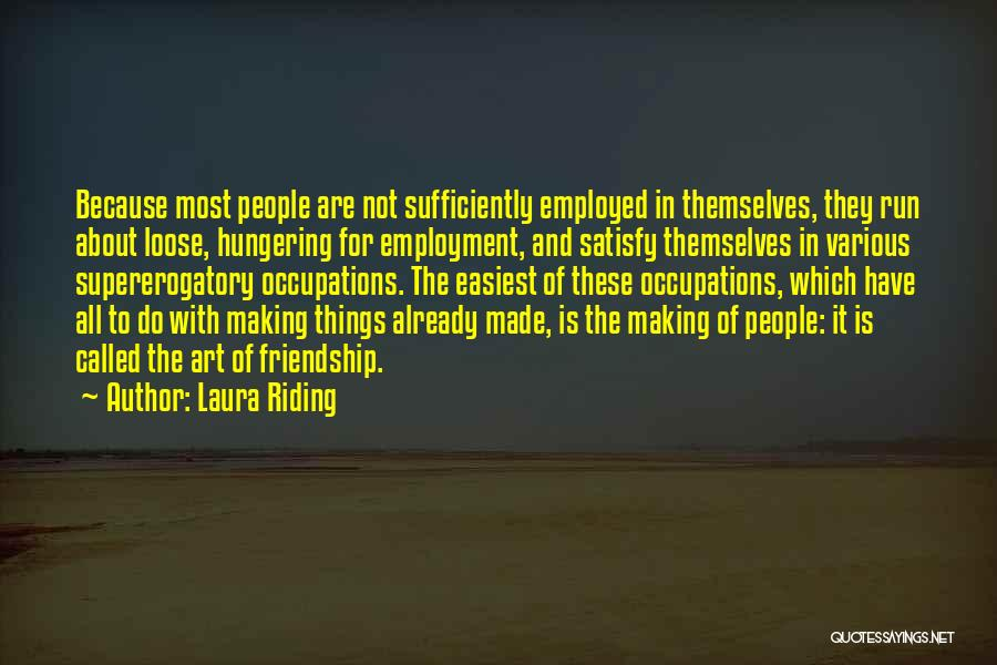It All About Friendship Quotes By Laura Riding