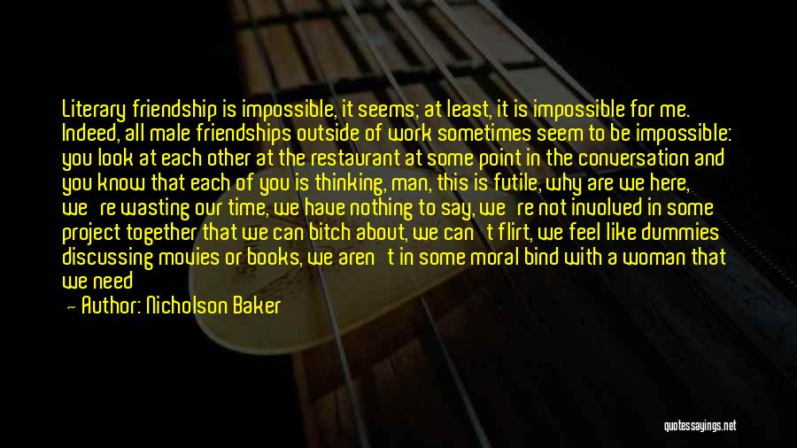 It All About Friendship Quotes By Nicholson Baker
