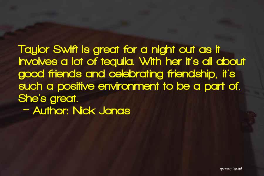 It All About Friendship Quotes By Nick Jonas