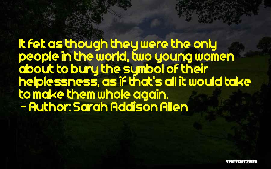 It All About Friendship Quotes By Sarah Addison Allen