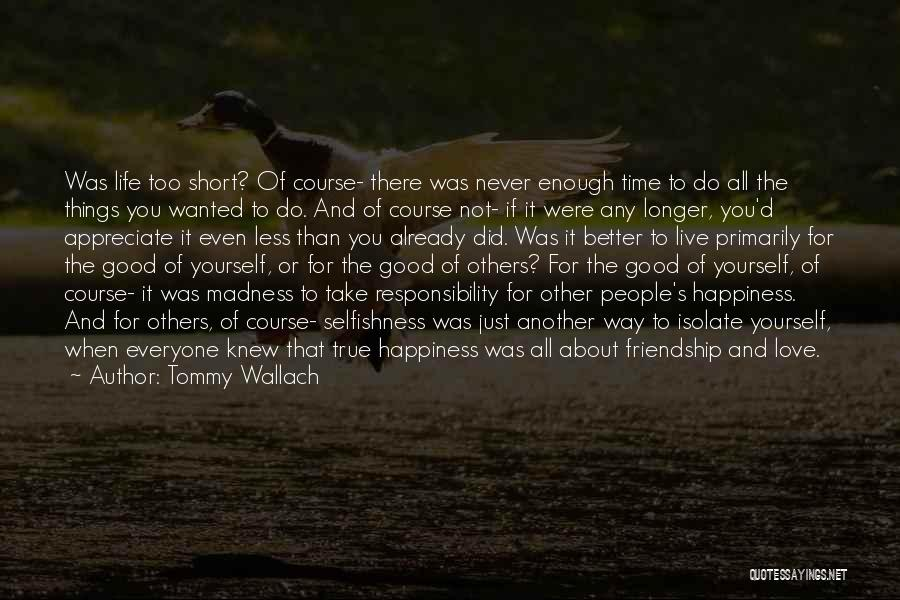 It All About Friendship Quotes By Tommy Wallach