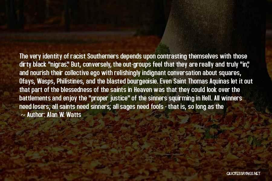 It All Depends Quotes By Alan W. Watts