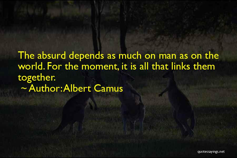 It All Depends Quotes By Albert Camus