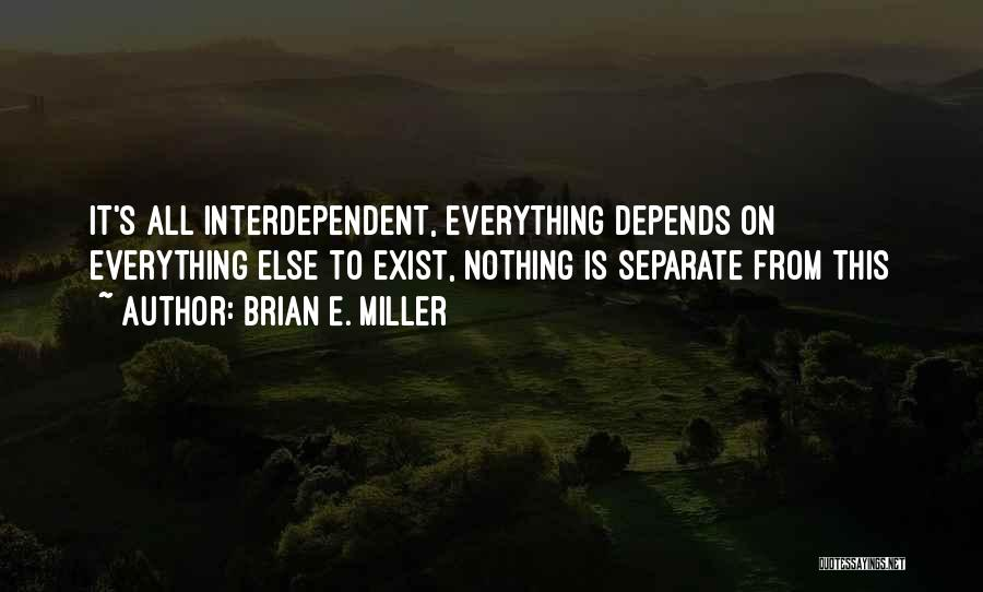 It All Depends Quotes By Brian E. Miller