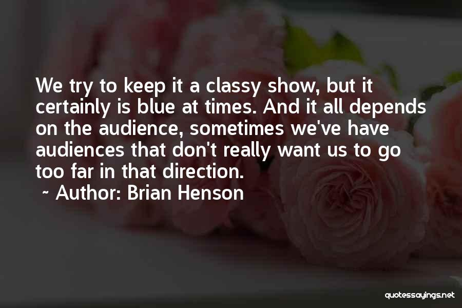 It All Depends Quotes By Brian Henson