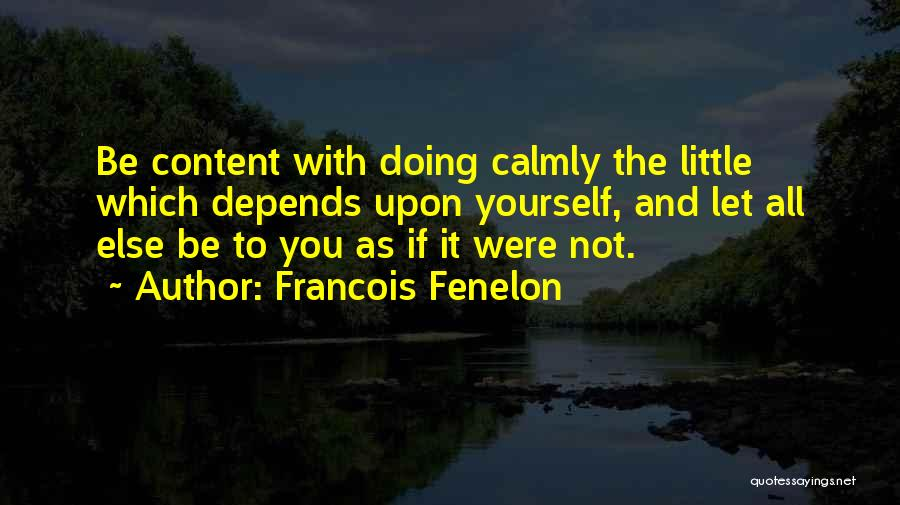 It All Depends Quotes By Francois Fenelon