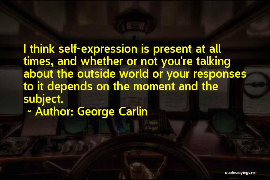 It All Depends Quotes By George Carlin