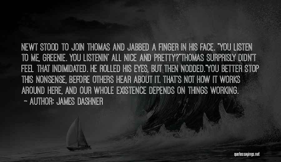 It All Depends Quotes By James Dashner