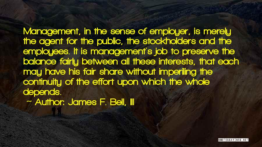 It All Depends Quotes By James F. Bell, III
