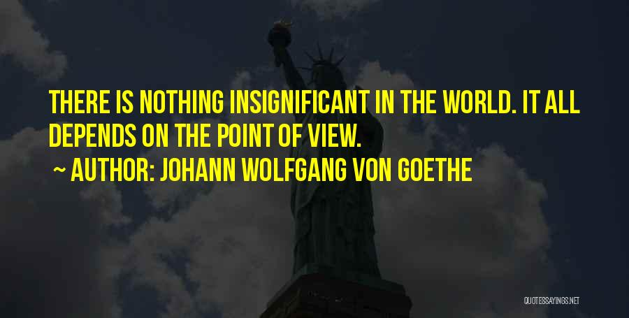 It All Depends Quotes By Johann Wolfgang Von Goethe