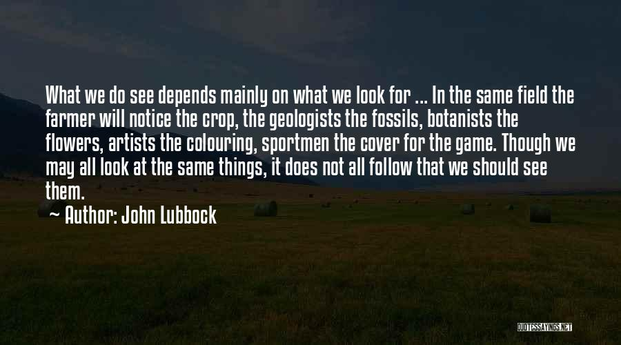 It All Depends Quotes By John Lubbock