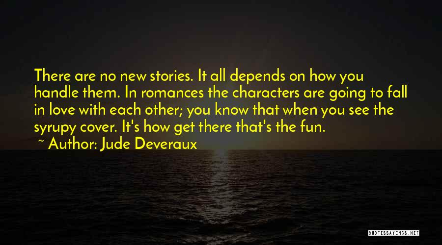 It All Depends Quotes By Jude Deveraux