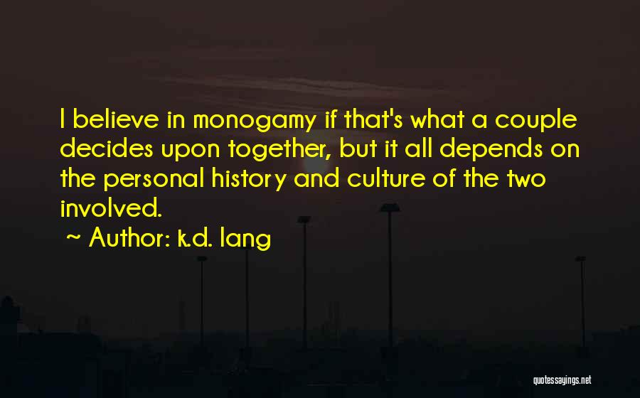It All Depends Quotes By K.d. Lang
