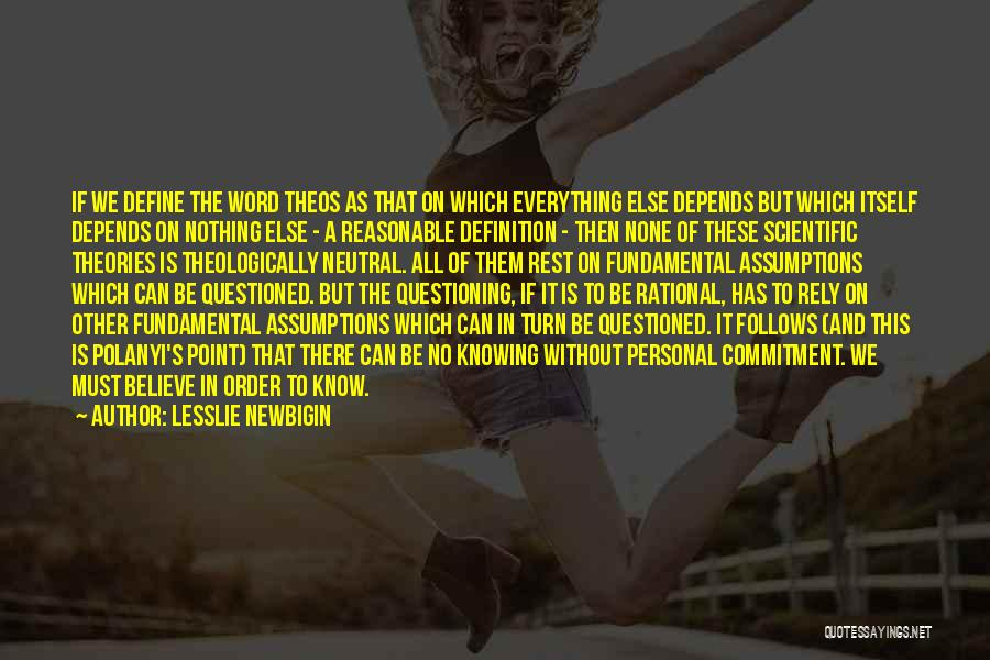 It All Depends Quotes By Lesslie Newbigin