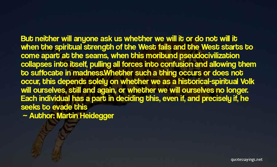It All Depends Quotes By Martin Heidegger