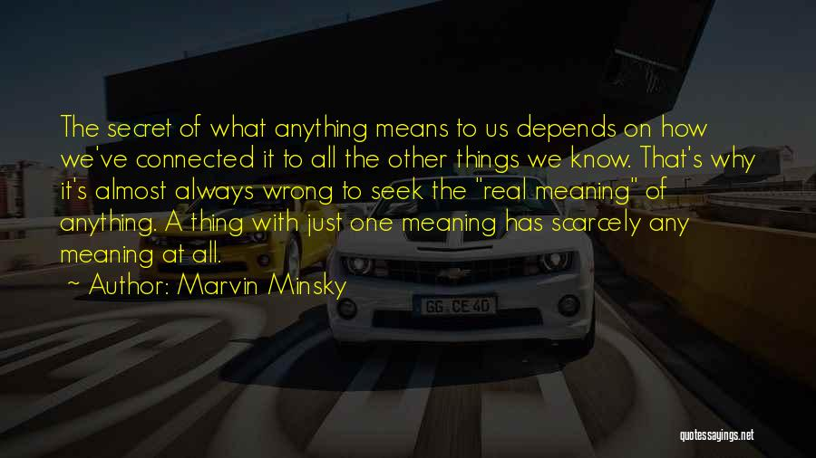 It All Depends Quotes By Marvin Minsky