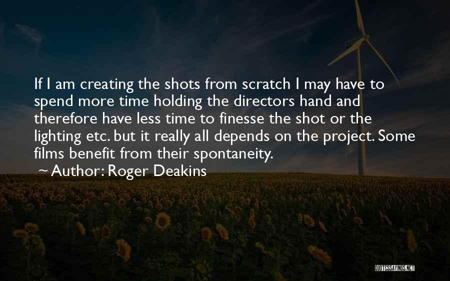 It All Depends Quotes By Roger Deakins