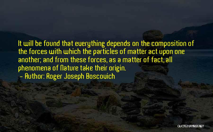 It All Depends Quotes By Roger Joseph Boscovich
