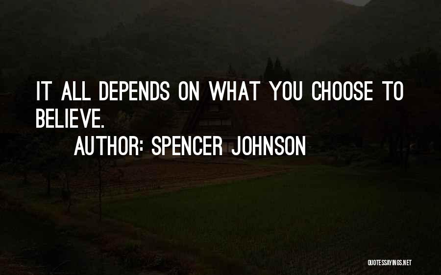 It All Depends Quotes By Spencer Johnson