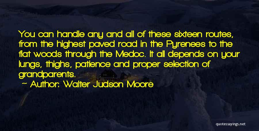 It All Depends Quotes By Walter Judson Moore