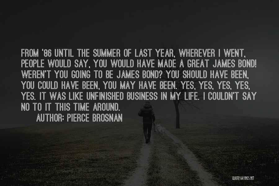 It Been A Great Year Quotes By Pierce Brosnan