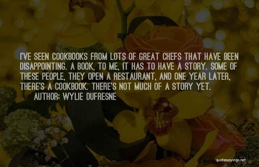 It Been A Great Year Quotes By Wylie Dufresne