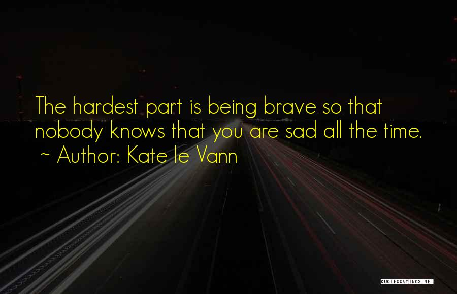 It Being Okay To Be Sad Quotes By Kate Le Vann