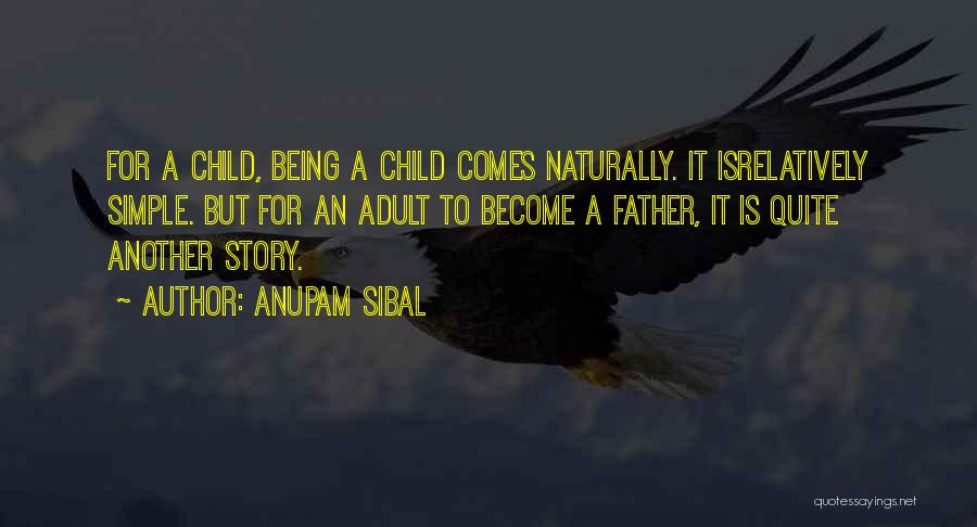 It Comes Naturally Quotes By Anupam Sibal
